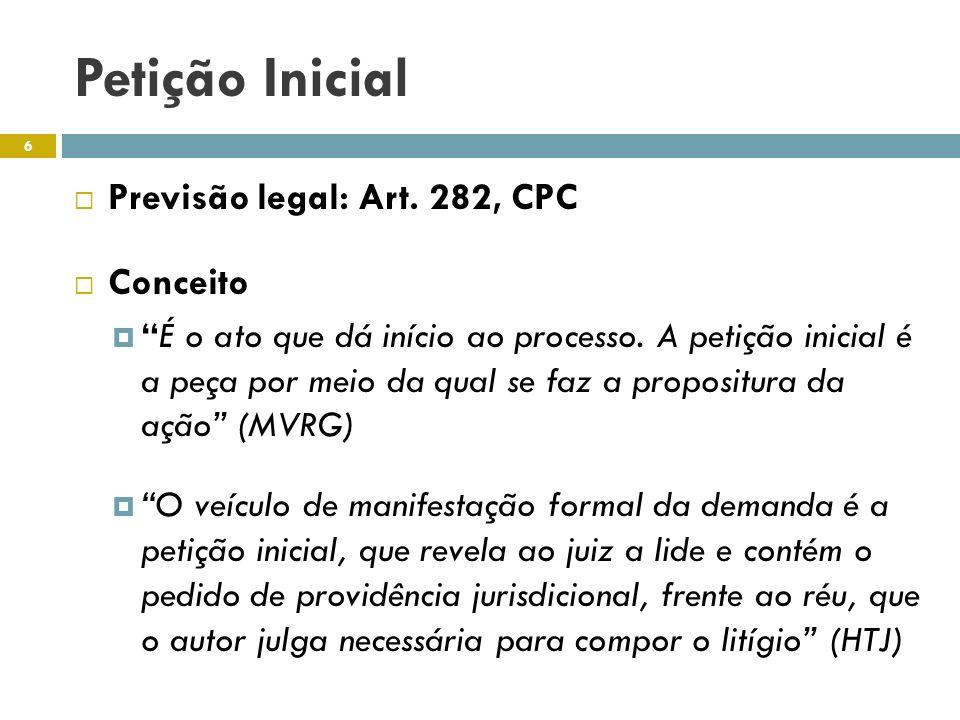 Petição Inicial Previsão legal: Art. 282, CPC Conceito
