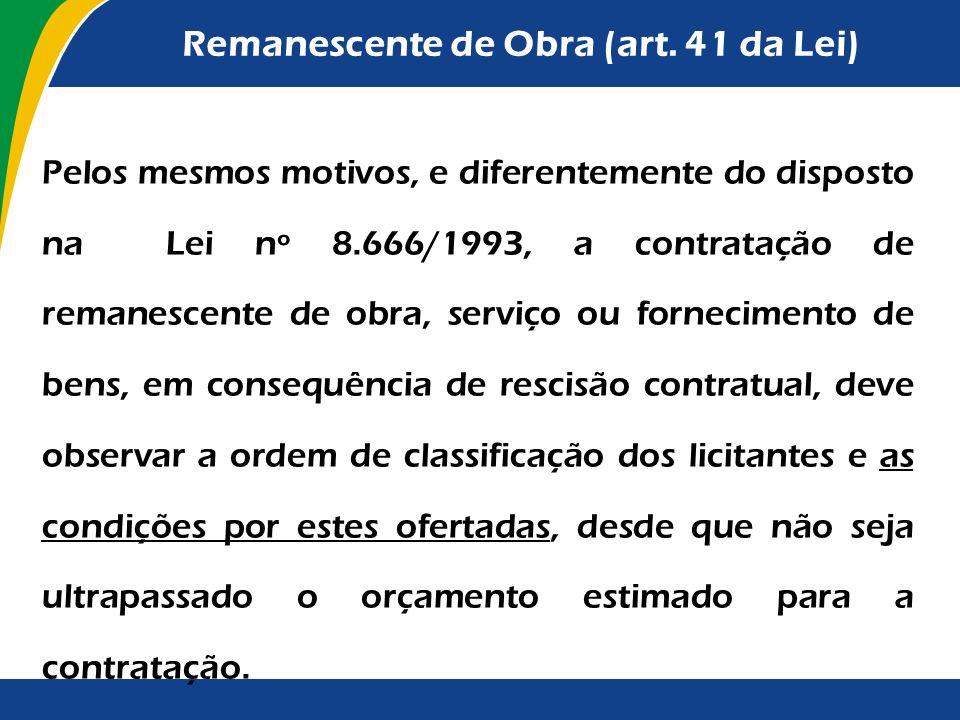 Remanescente de Obra (art. 41 da Lei)