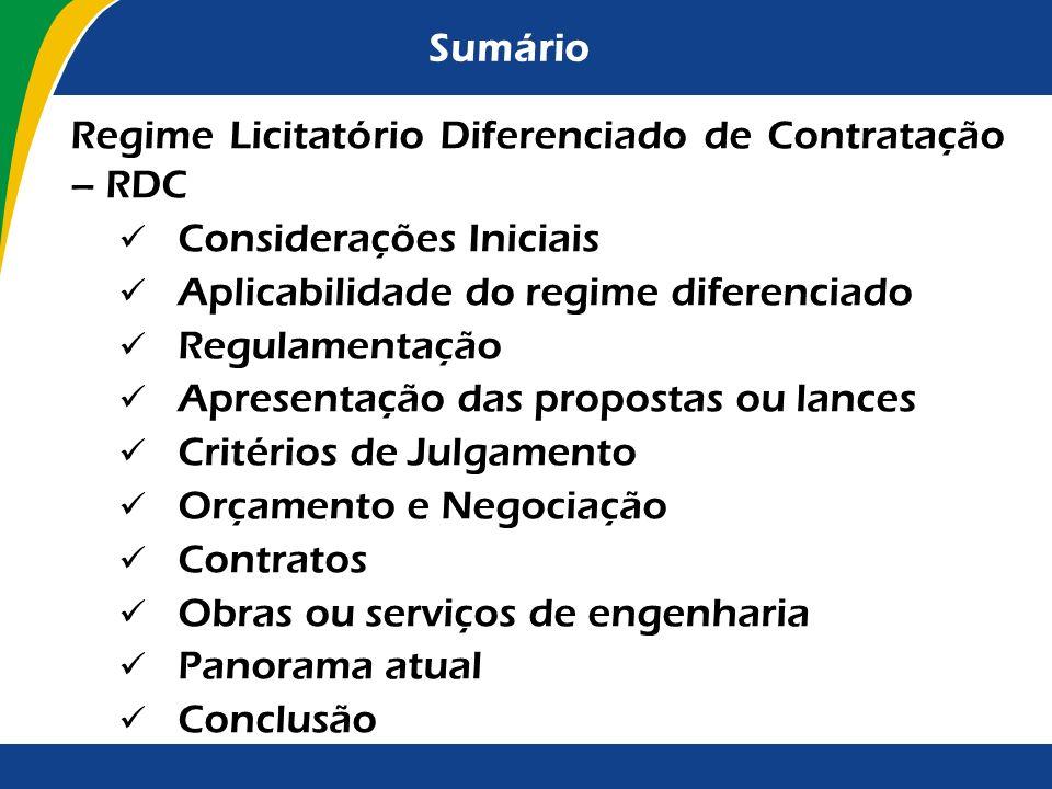 Sumário Regime Licitatório Diferenciado de Contratação – RDC. Considerações Iniciais. Aplicabilidade do regime diferenciado.