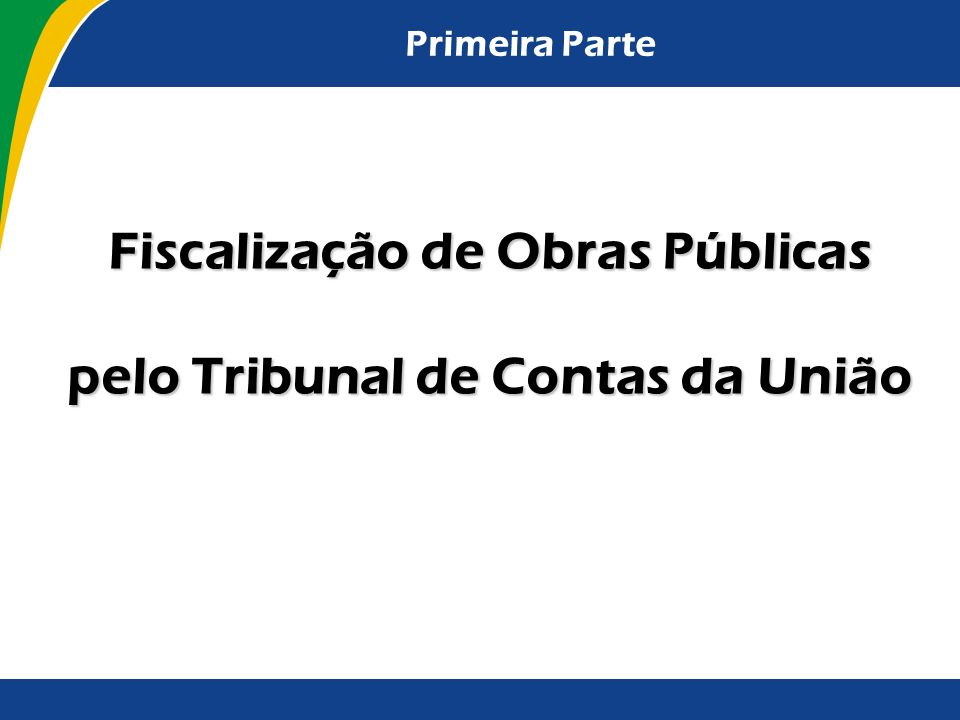Fiscalização de Obras Públicas pelo Tribunal de Contas da União