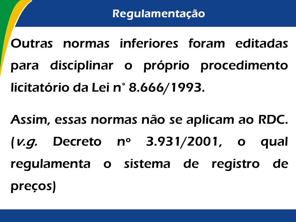 Regulamentação Outras normas inferiores foram editadas para disciplinar o próprio procedimento licitatório da Lei n° 8.666/1993.