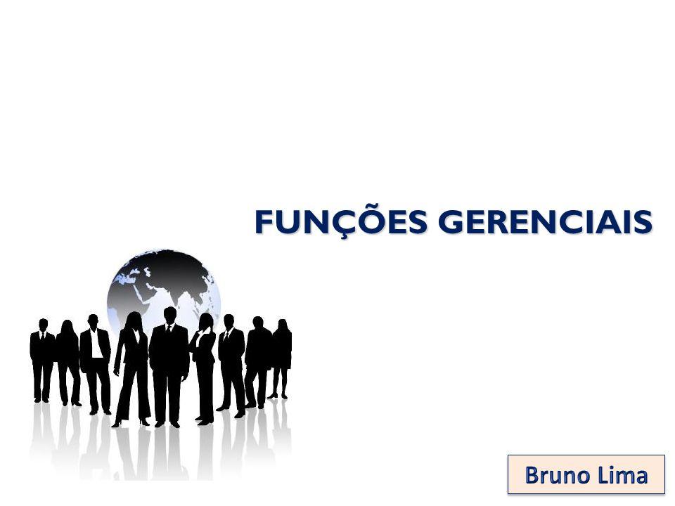 FUNÇÕES GERENCIAIS Bruno Lima