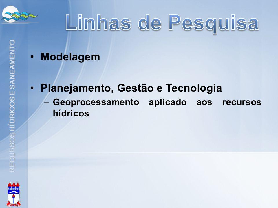 Linhas de Pesquisa Modelagem Planejamento, Gestão e Tecnologia