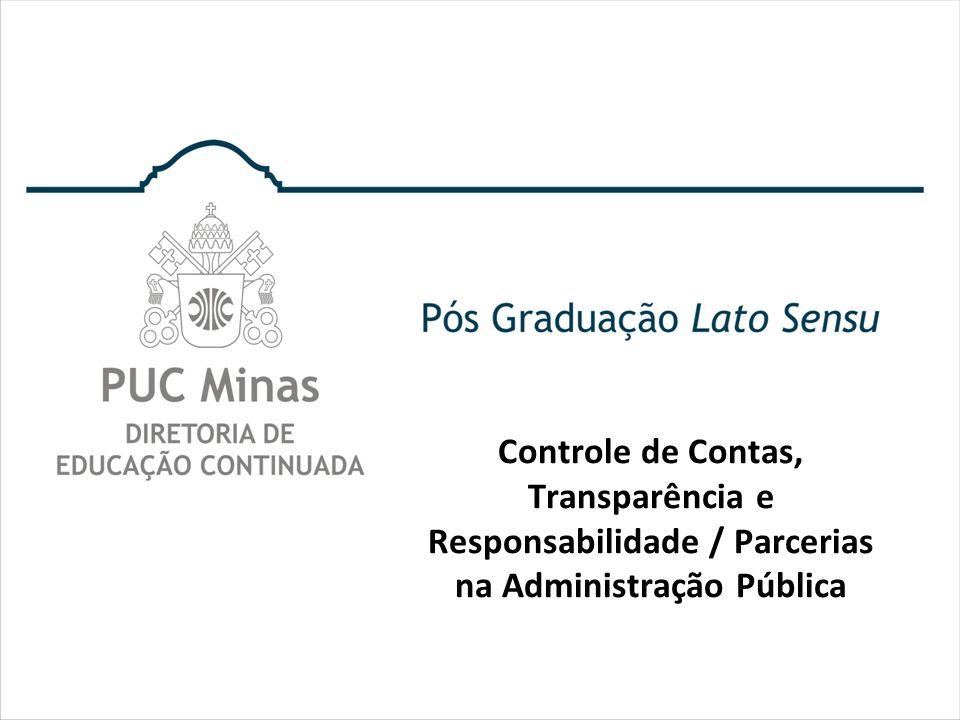 Controle de Contas, Transparência e Responsabilidade / Parcerias na Administração Pública