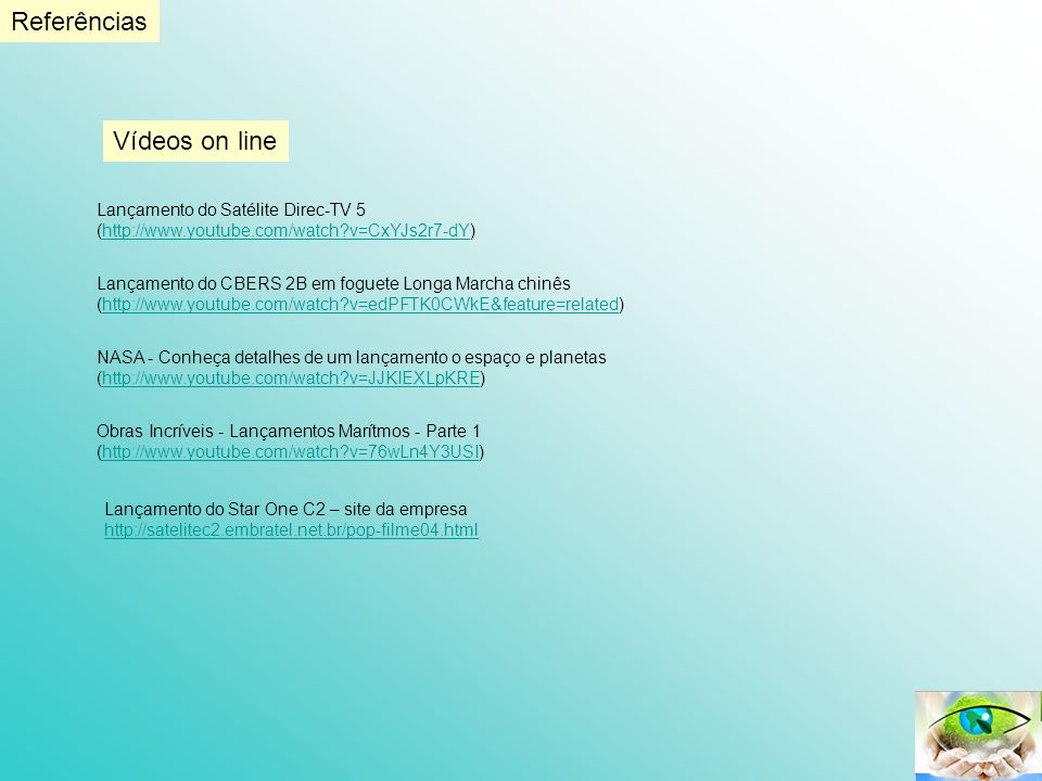 Referências Vídeos on line Lançamento do Satélite Direc-TV 5