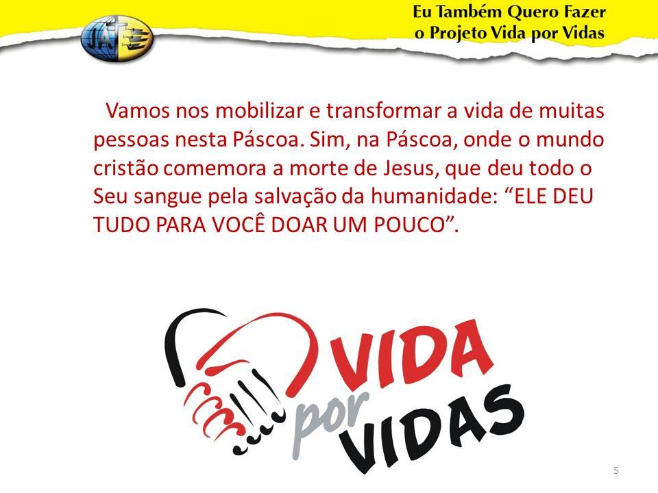 Vamos nos mobilizar e transformar a vida de muitas pessoas nesta Páscoa.