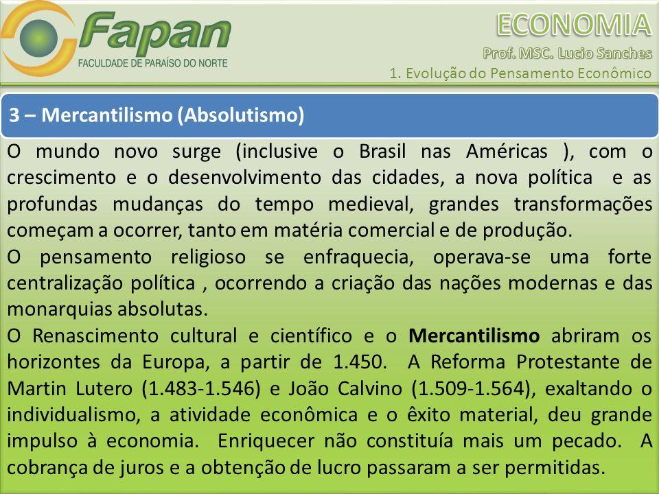 3 – Mercantilismo (Absolutismo)