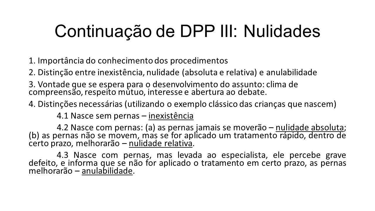 Continuação de DPP III: Nulidades