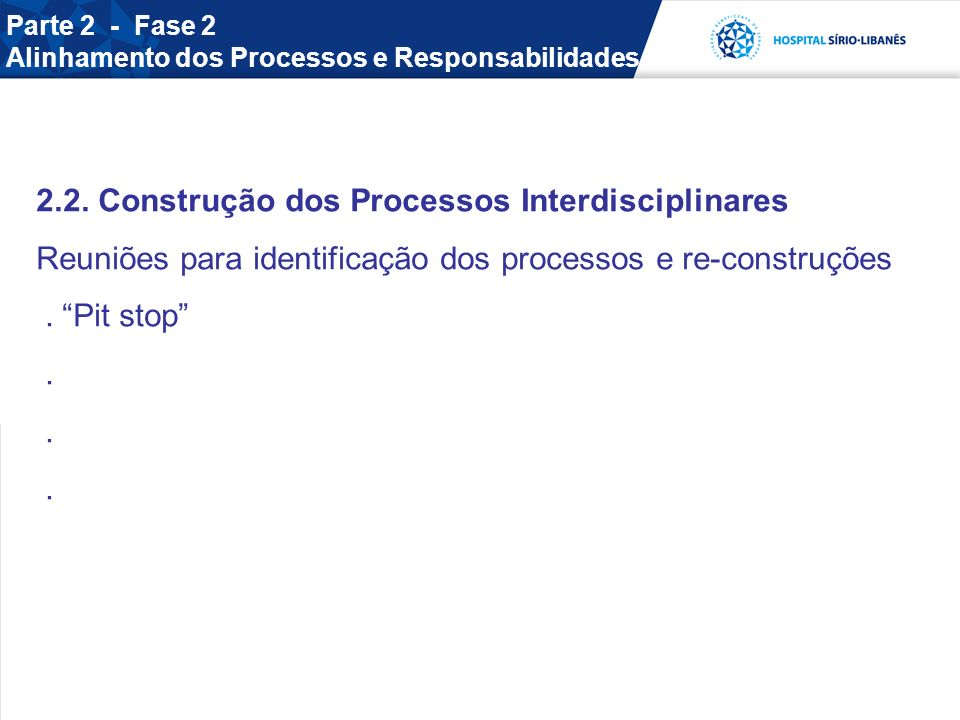 Parte 2 - Fase 2 Alinhamento dos Processos e Responsabilidades.