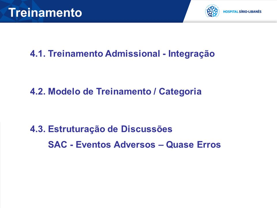 Treinamento 4.1. Treinamento Admissional - Integração