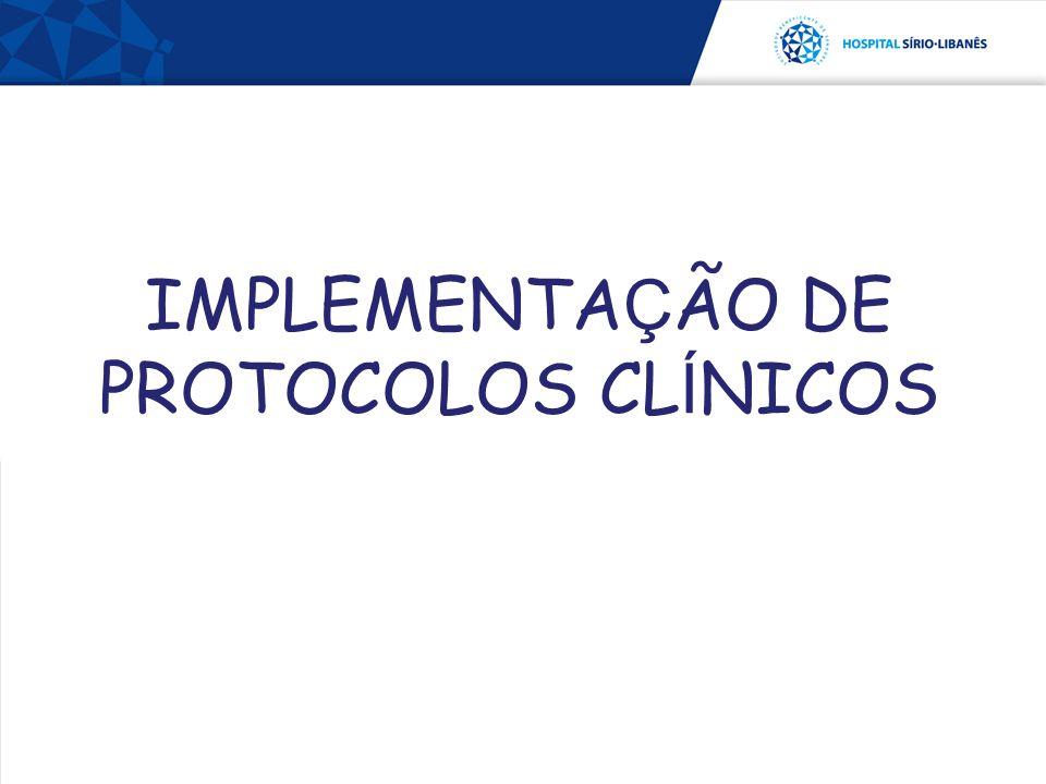 IMPLEMENTAÇÃO DE PROTOCOLOS CLÍNICOS