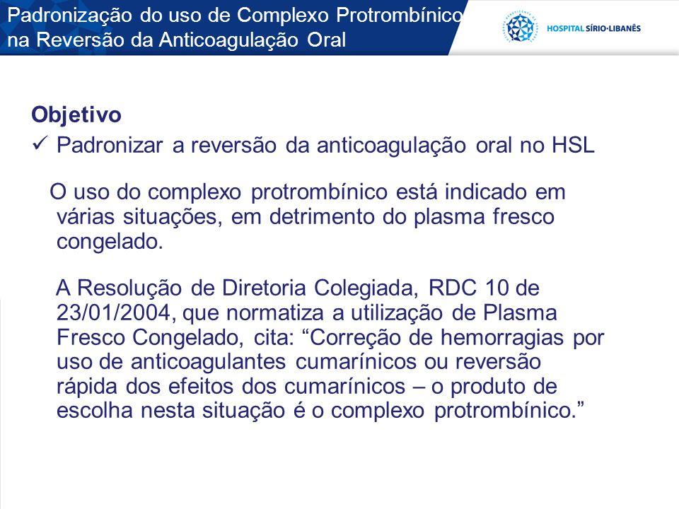 Padronizar a reversão da anticoagulação oral no HSL
