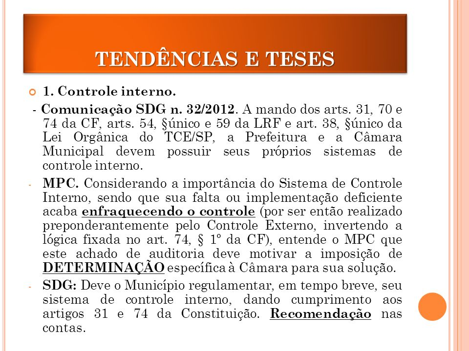 TENDÊNCIAS E TESES 1. Controle interno.