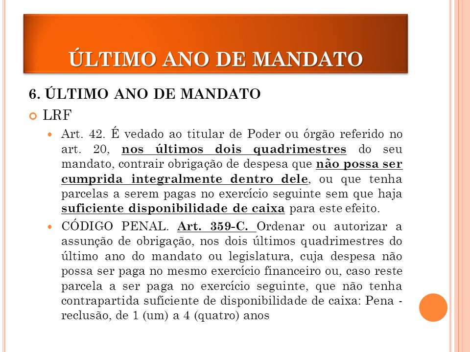 ÚLTIMO ANO DE MANDATO 6. ÚLTIMO ANO DE MANDATO LRF