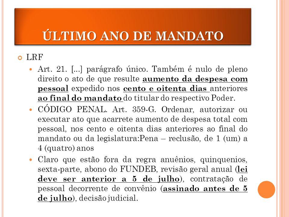 ÚLTIMO ANO DE MANDATO ÚLTIMO ANO DE MANDATO LRF
