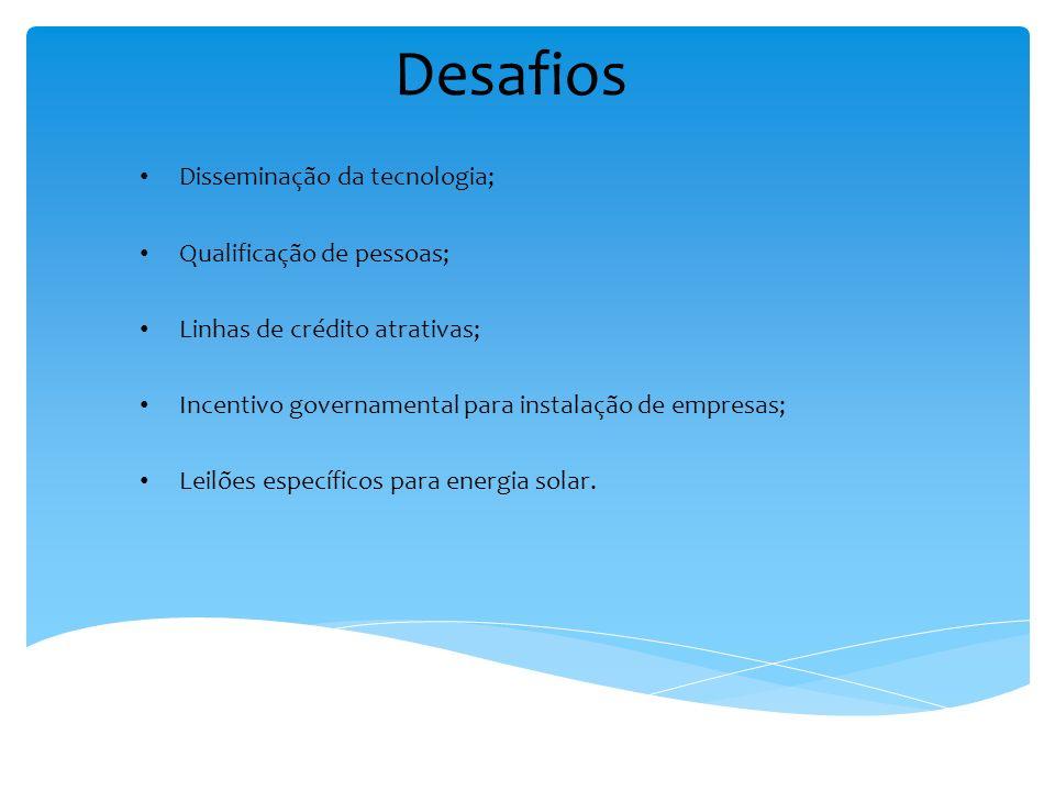 Desafios Disseminação da tecnologia; Qualificação de pessoas;
