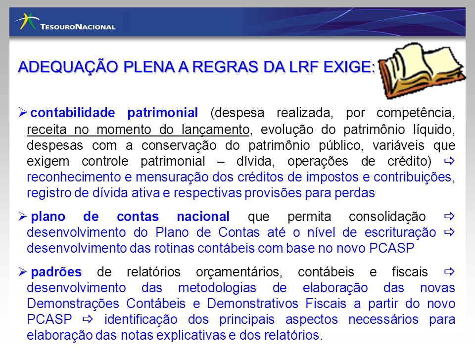 ADEQUAÇÃO PLENA A REGRAS DA LRF EXIGE:
