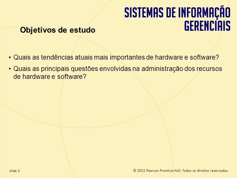 Objetivos de estudo Quais as tendências atuais mais importantes de hardware e software