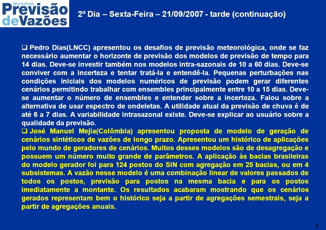 2º Dia – Sexta-Feira – 21/09/2007 - tarde (continuação)