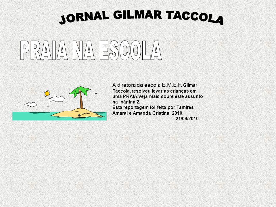 JORNAL GILMAR TACCOLA PRAIA NA ESCOLA