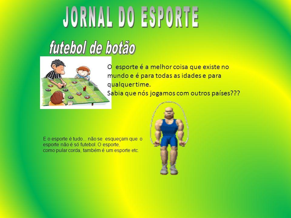 JORNAL DO ESPORTE futebol de botão