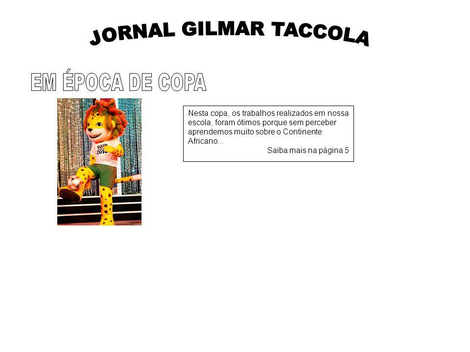 JORNAL GILMAR TACCOLA EM ÉPOCA DE COPA