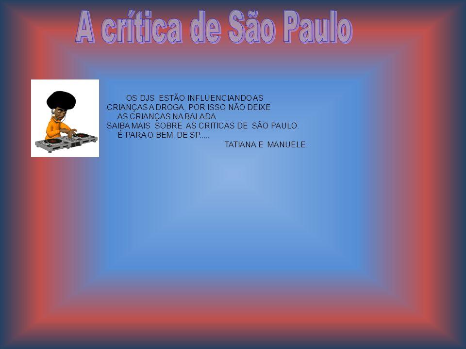 A crítica de São Paulo OS DJS ESTÃO INFLUENCIANDO AS