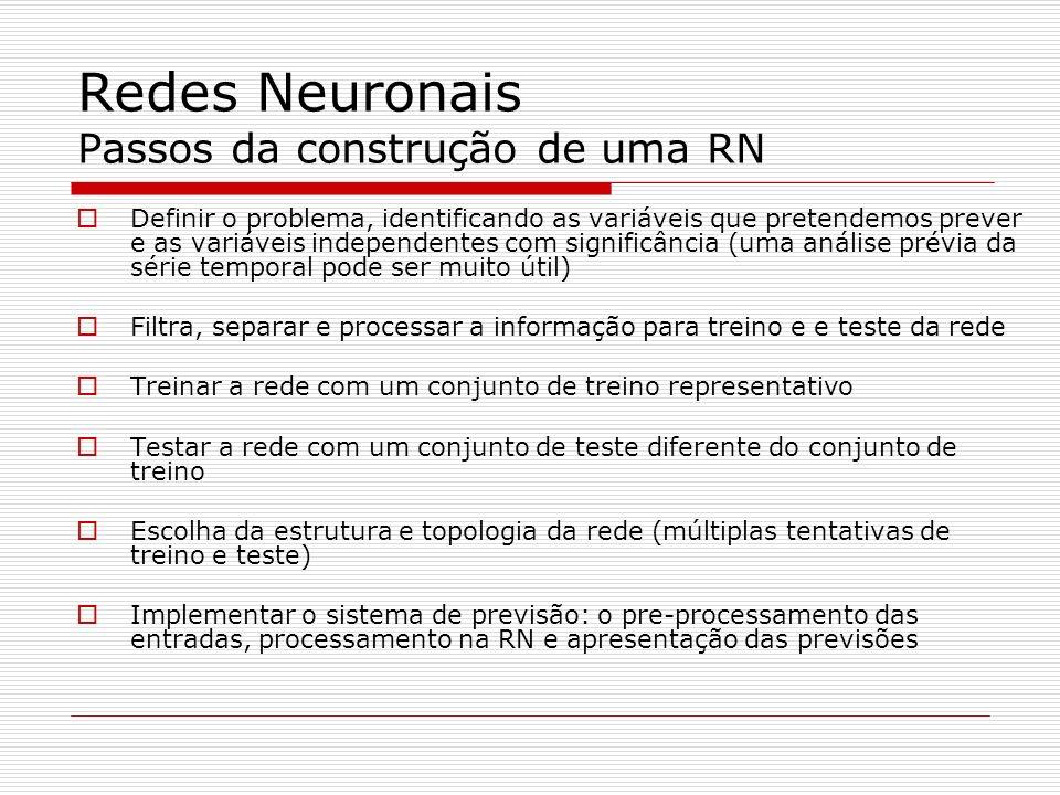 Redes Neuronais Passos da construção de uma RN