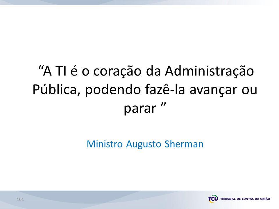 A TI é o coração da Administração Pública, podendo fazê-la avançar ou parar Ministro Augusto Sherman