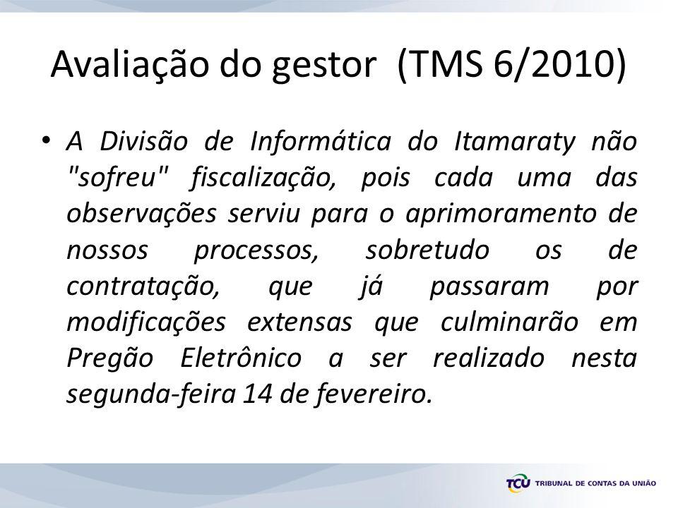Avaliação do gestor (TMS 6/2010)