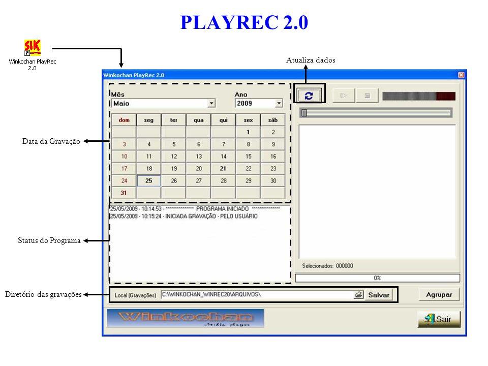 PLAYREC 2.0 Atualiza dados Data da Gravação Status do Programa