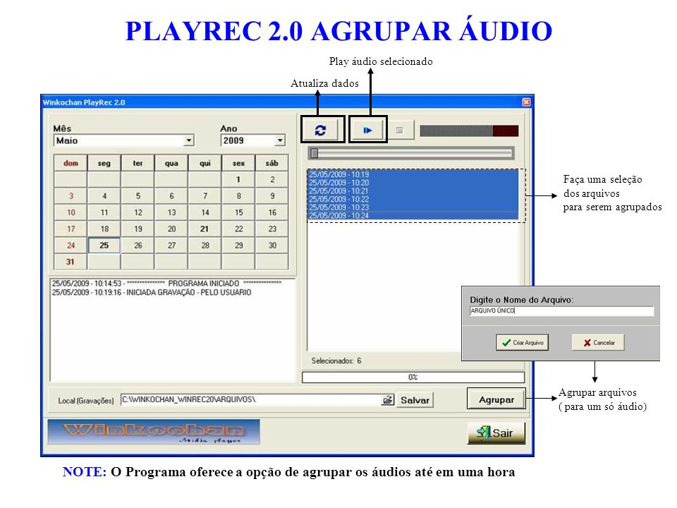 PLAYREC 2.0 AGRUPAR ÁUDIO Play áudio selecionado. Atualiza dados. Faça uma seleção. dos arquivos.