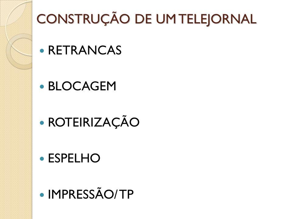 CONSTRUÇÃO DE UM TELEJORNAL