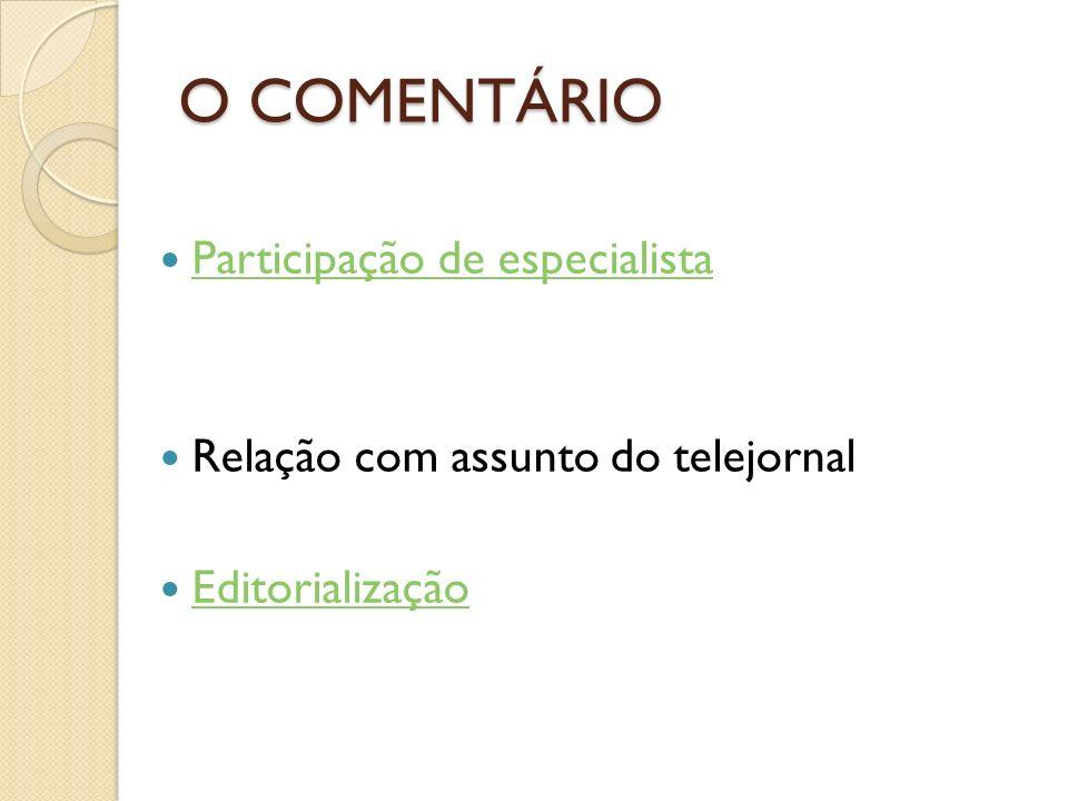 O COMENTÁRIO Participação de especialista