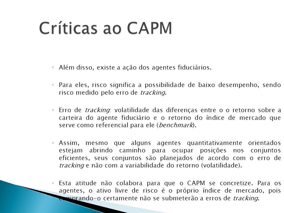 Críticas ao CAPM Além disso, existe a ação dos agentes fiduciários.