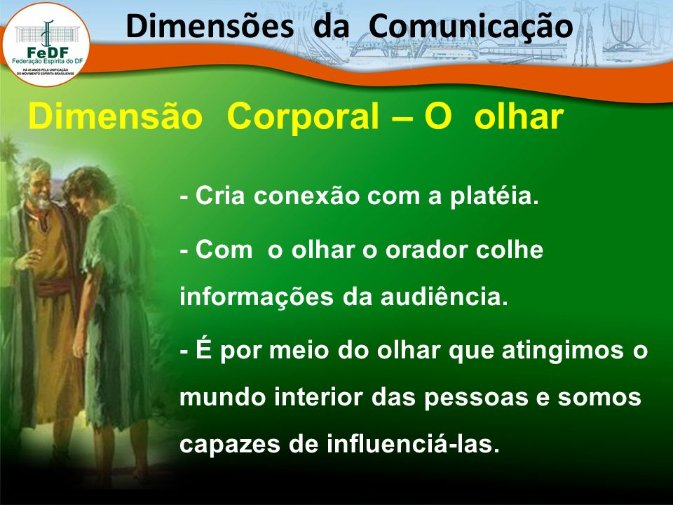 Dimensões da Comunicação Dimensão Corporal – O olhar