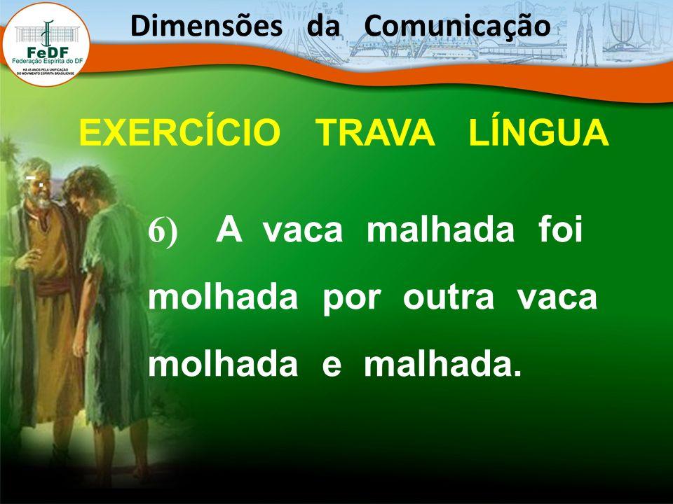 Dimensões da Comunicação EXERCÍCIO TRAVA LÍNGUA