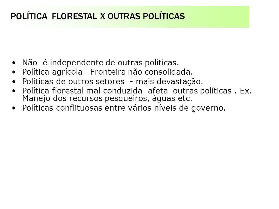 POLÍTICA FLORESTAL X OUTRAS POLÍTICAS