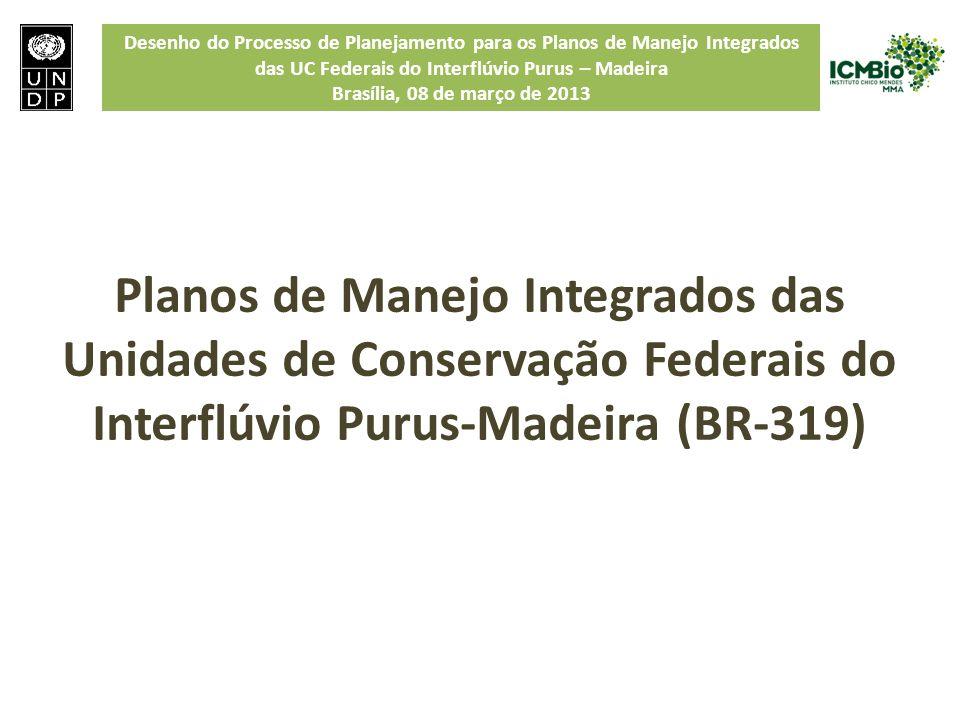 Planos de Manejo Integrados das Unidades de Conservação Federais do Interflúvio Purus-Madeira (BR-319)