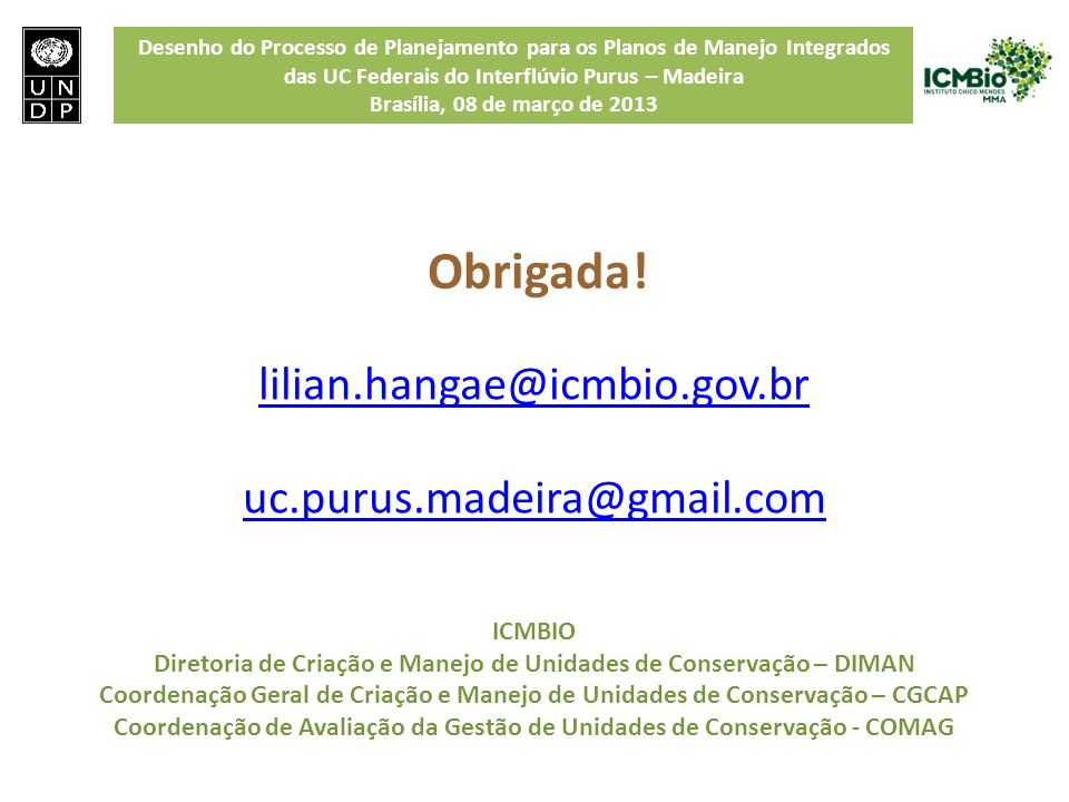 Obrigada! lilian.hangae@icmbio.gov.br uc.purus.madeira@gmail.com