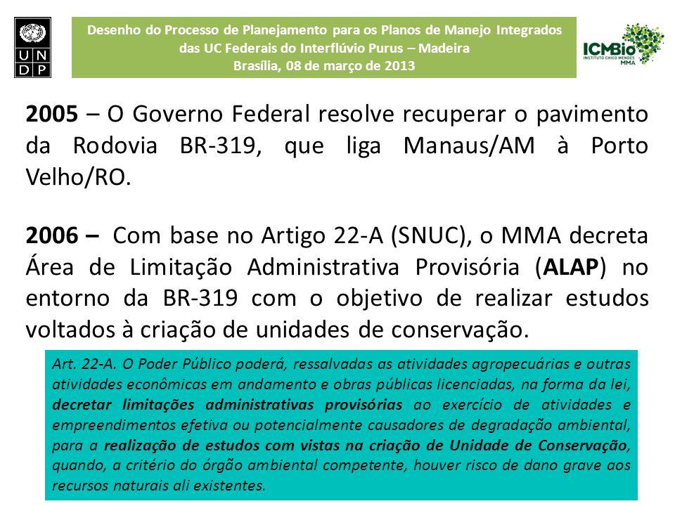 2005 – O Governo Federal resolve recuperar o pavimento da Rodovia BR-319, que liga Manaus/AM à Porto Velho/RO.