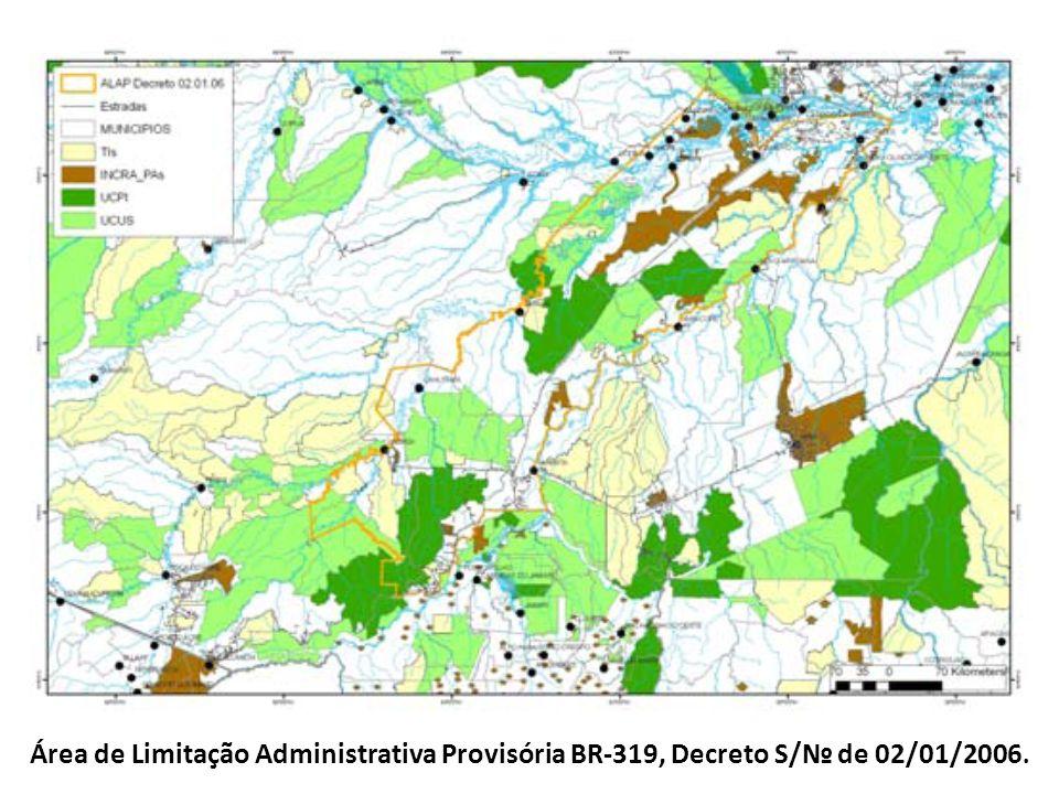 Área de Limitação Administrativa Provisória BR-319, Decreto S/№ de 02/01/2006.