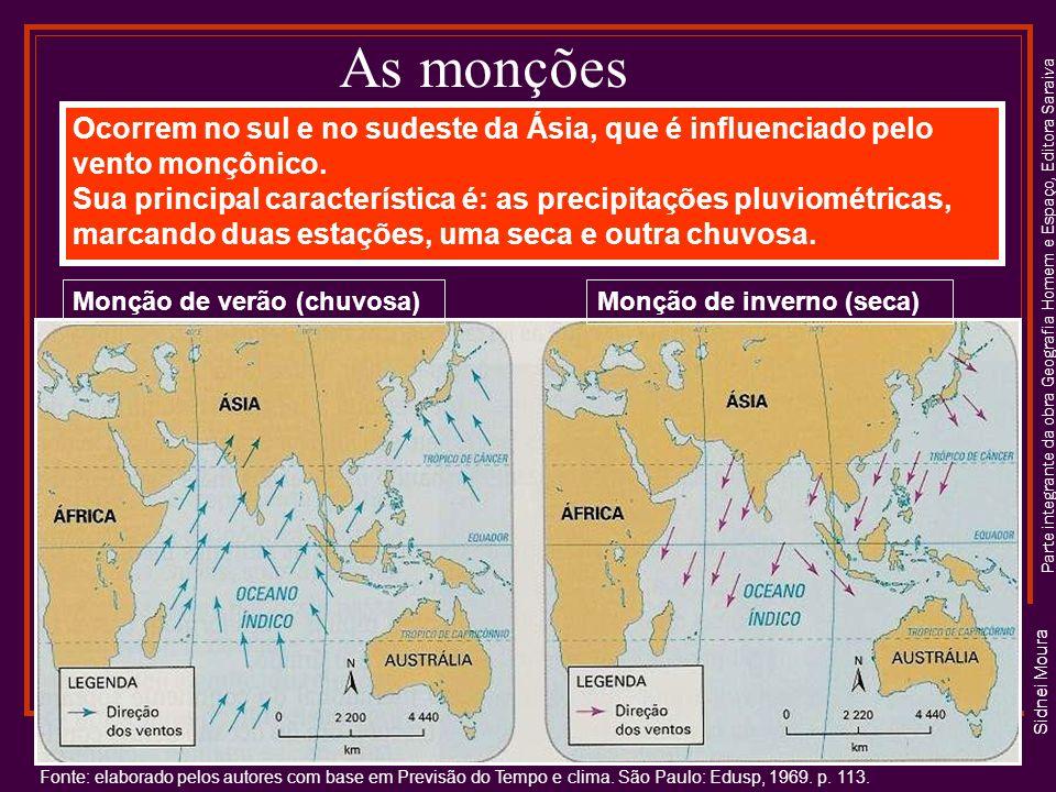 As monções Ocorrem no sul e no sudeste da Ásia, que é influenciado pelo vento monçônico.