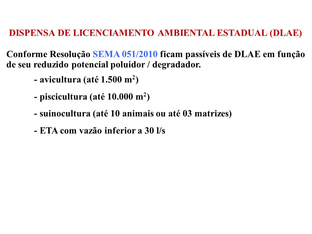 DISPENSA DE LICENCIAMENTO AMBIENTAL ESTADUAL (DLAE)