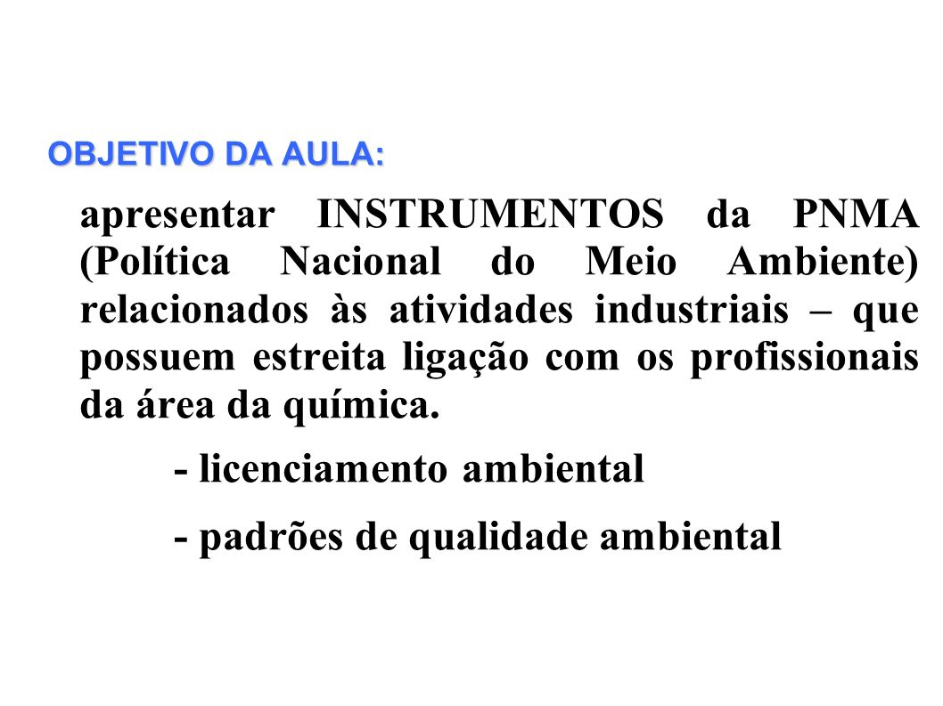 - licenciamento ambiental - padrões de qualidade ambiental