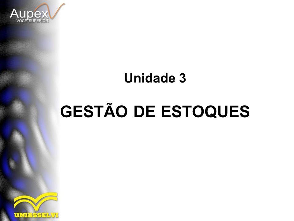 Unidade 3 GESTÃO DE ESTOQUES