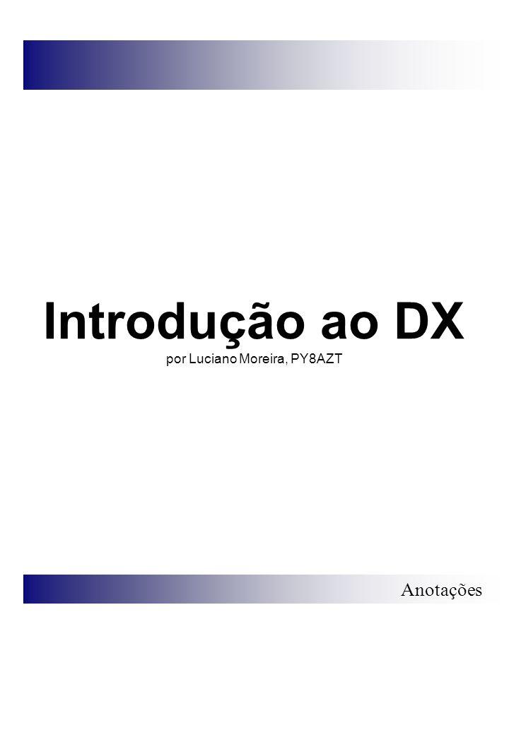 Introdução ao DX por Luciano Moreira, PY8AZT