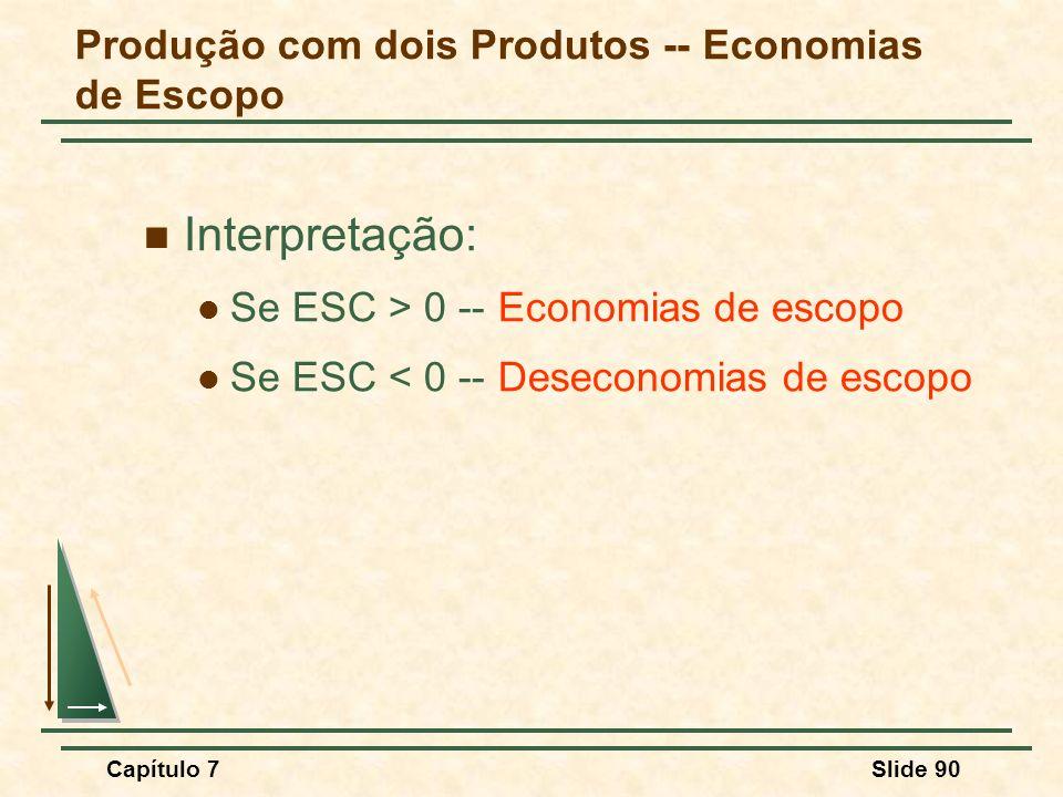 Produção com dois Produtos -- Economias de Escopo