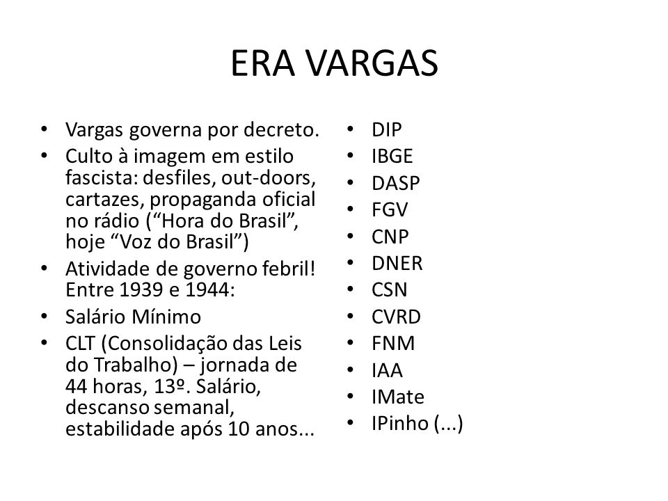 ERA VARGAS Vargas governa por decreto.