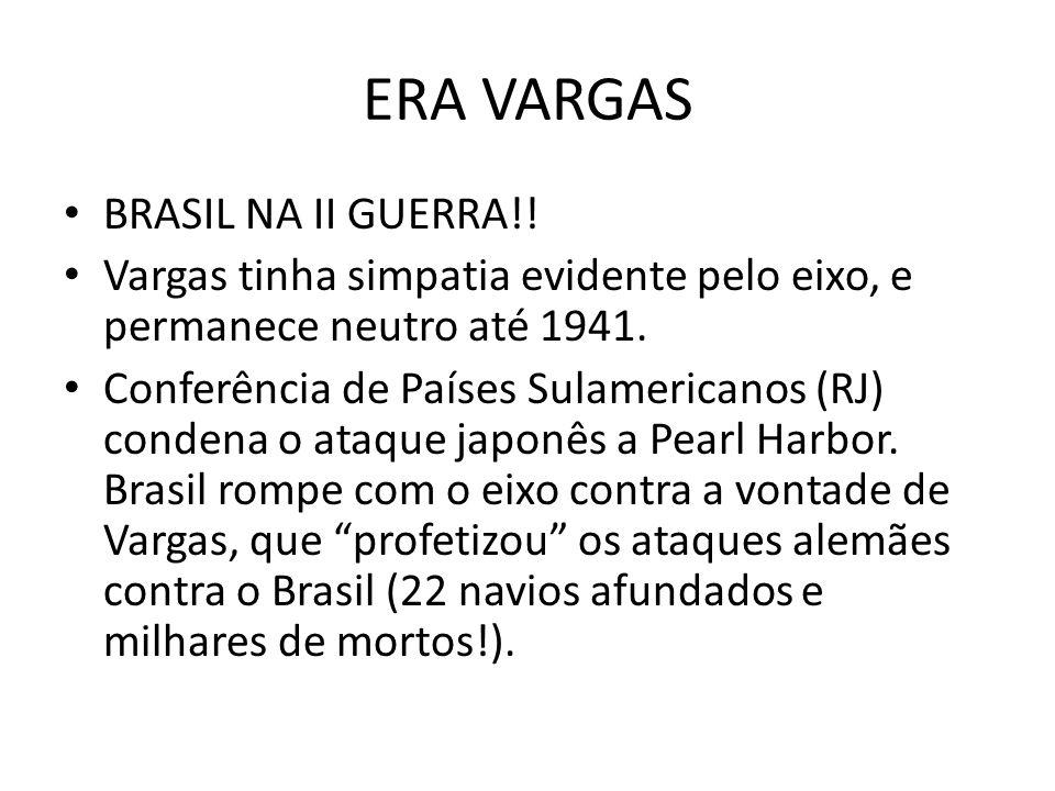 ERA VARGAS BRASIL NA II GUERRA!!